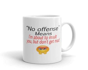 No offense Mug