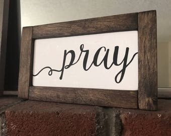 Pray Wood Framed Sign / Wood Sign / Home Decor