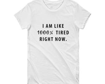 Tired Quote TShirt