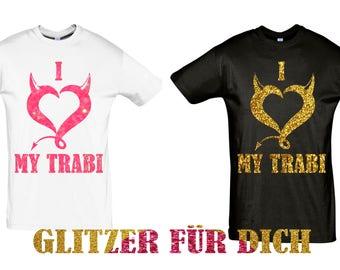 100% glitter I love my Trabi slogan T-Shirt gift sayings tshirt glitter
