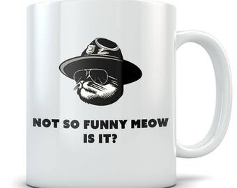 Super Troopers Mug - Officer Meow Funny Movie Coffee Gift