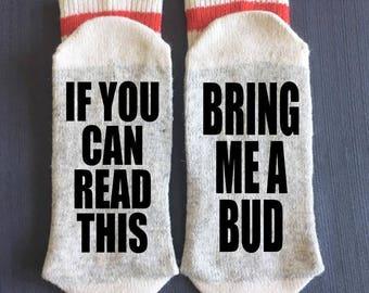 Budweiser - Beer Socks - Bring me Socks - If You Can Read This Bring me a Bud Socks - Gifts - Beer Gifts - Novelty Socks