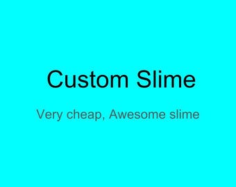 Cheap custom slime