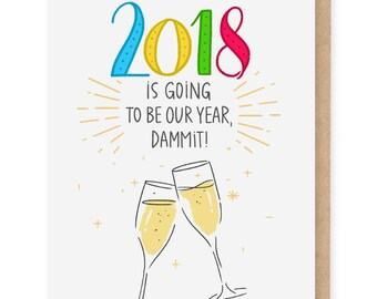 2018 Is Going To Be Our Year card