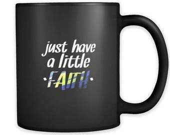 Just Have A Little Faith Inspirational Quote Black 11oz mug