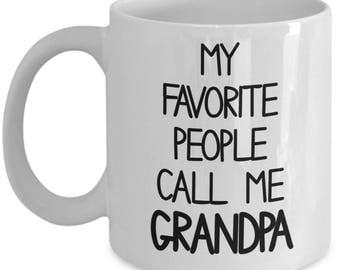 My Favorite People Call me Grandpa, Grandpa Mug, Grandpa Gift, Gift for Grandpa, Personalized grandpa, Present for Grandpa