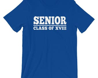 Senior Class of XVIII T-Shirt, Graduating Class of 2018 Tee Shirt, Senior High School College Grad Shirt, Class of 2018 Graduation Gift