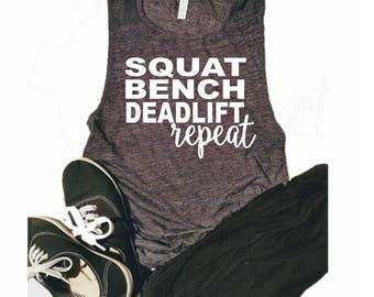 Squat Bench Deadlift Repeat Shirt - Crossfit Shirt - Crossfit Muscle Tank - Cute Muscle Tanks - Muscle tank for Her - Deadlift tank- Squat