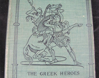 The Greek Heroes // The Heroes Or Greek Fairy Tales For My Children // 1902 // Vintage Children's Book