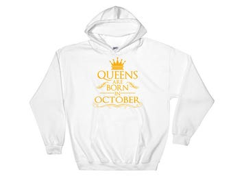 October Birthday Gift Hoodie Queens Are Born In October