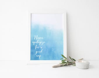 Never Apologize for a Good Nap Art Print