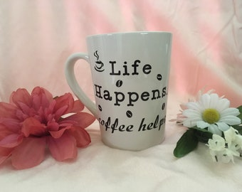 Personalized Coffee Mug - Custom Mug - Personalized Gift - Funny Mug - Life Happens. Coffee Helps