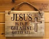 JESUS Is Our Greatest Gift of All | Reclaimed Wood | Rustic Aged Barnwood Sign
