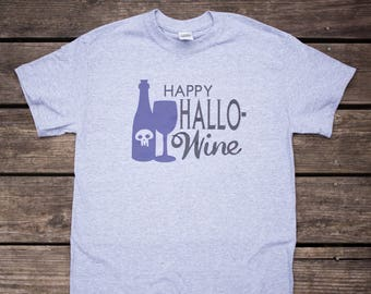 ON SALE** Happy Hallo-Wine T-Shirt