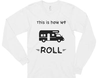 That's How We Roll Funny RV Long sleeve t-shirt (unisex)