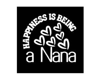 Nana Car Decal, Happiness is Being a Nana, Car Decal, Laptop Decal, Tablet Decal, Window Decal