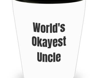 Funny Uncle Shot Glass - World's Okayest Uncle