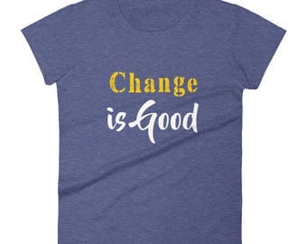 Change_is_Good Tshirt Women's short sleeve t-shirt