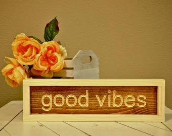 Good Vibes Sign | Farmhouse Sign | Inspirational Sign | Home Décor | Housewarming Gift | Wood Engraved Design | Wood Framed Sign