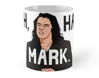 Oh Hai Mark Mug, The Room Mugs with Sayings, Mugs for Men, Gift for Him, Gift for Her, Funny Quote, Ceramic Mug, You Tearing Me part Lisa