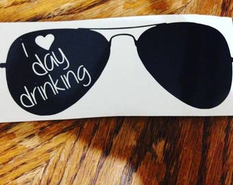 I love day drinking decal