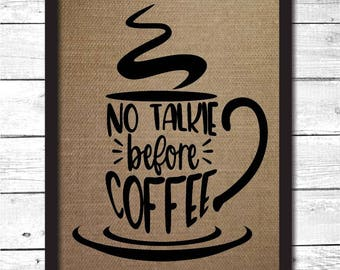 no talkie before coffee, funny coffee signs, funny coffee art, coffee bar, coffee gift, coffee sign, coffee bar sign, coffee gifts, K19