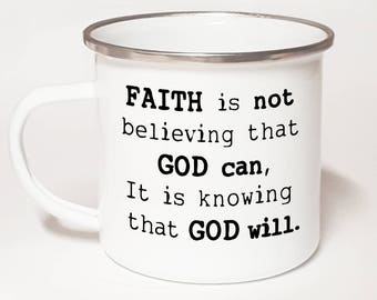 Faith Is Knowing God Will ~ Christian Coffee Mug ~ Christian Gift Mug ~ Christian Gift For Her ~ Christian Gift For Him ~ Bible Verse Mug