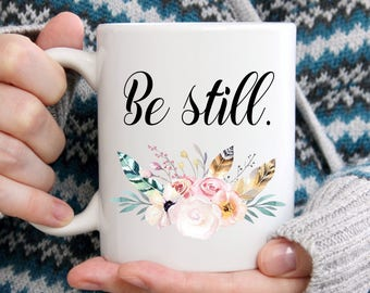 Relaxing Coffee Mug, Be Still, Coffee Mug for Mom, Coffee Mug Gift, Floral Coffee Mug, Boho Coffee Mug, Coffee Gifts, Coffee Lovers Gifts