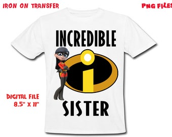The Incredibles Iron On Transfer - SISTER - The Incredible SISTER Birthday Shirt Design - Sister DIY Shirt - Digital File - Instant Download