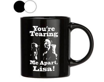 You're Tearing Me Apart Lisa Mug, Funny Mugs, Song Quote Mugs, Mug with Saying, Silhouette Mug, Lisa Mug, Mug for Women, The Room Mug