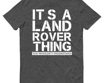 It's A Land Rover Thing Mens Funny Off Road T-Shirt T Shirt Defender Discovery Gift for Him Dad Father