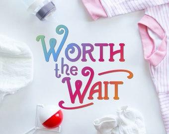 Worth The Wait Svg DXF EPS png jpg pdf vector cut files