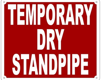 Temporary Dry Standpipe Sign(Aluminium Reflective , RED 10x12)