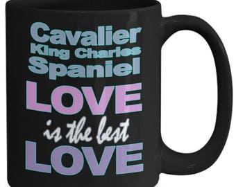 Cavalier King Charles Spaniel Mug - Cavalier Spaniel Gifts - Dog Lover Mom Dad Owner - Black White Coffee Tea Cup 11oz 15 oz