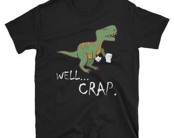 Funny Well Crap T-rex Dinosaur Short Hands T-Shirt Gift Tee