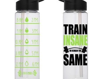 Water Tracker – Train Insane or Remain the Same Sports Water Bottle 24 or 34 Oz