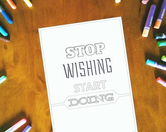 Stop Wishing Start Doing Motivational Quote,Coloring Quote,Printable Quotes,Printable Coloring Quote,Inspirational Quotes,