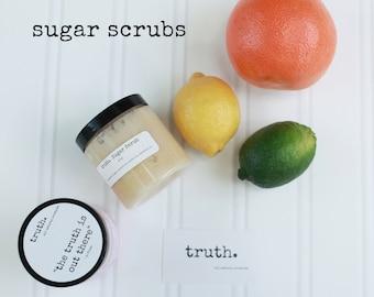 truth. sugar scrub