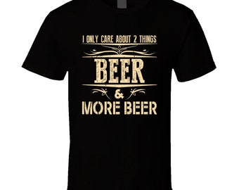 Beer & More Beer T Shirt