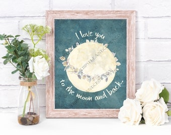 I love you to the moon and back Print 8x10 16x20 Instant Digital Download Art Printable Nursery Baby Child Boy Girl