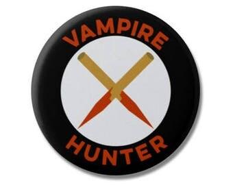 "Vampire Hunter 1.25"" or 2.25"" Pinback Pin Button Badge Vampire Hunter Kit Weapons Cosplay Stake Stakes"
