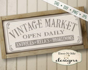 Vintage Market SVG - Vintage Market Sign SVG - Farmhouse SVG - antiques svg - relics svg - heirlooms svg - Commercial Use svg, dxf, png, jpg
