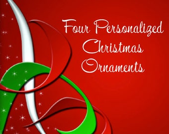 Four Personalized Christmas Ornaments - Discounted for Volume - Holiday Ornaments, Xmas Ornaments, Christmas Decor, Personalized Ornaments