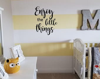 Enjoy the Little Things Wall Decal Wall Transfer Wall Tattoo Wall Words