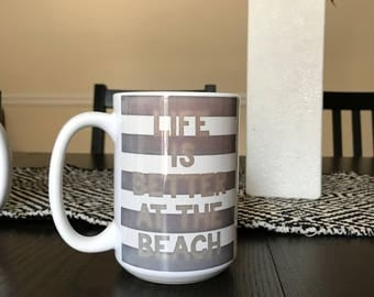 Life is better at the beach - Beachy Faded style 15 fl oz mug