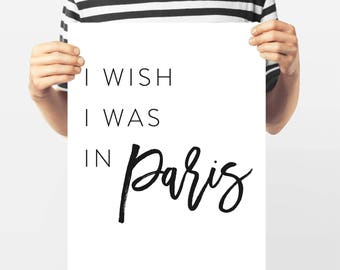 Paris Typography,I Wish I was in Paris, French Word Art, Paris Collection, Quote, 8x10 Black and White Gallery Wall, Francophile Gift