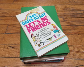 365 Ways to Say Let's Be Friends 1973 Teen Girls Vintage Book Paperback