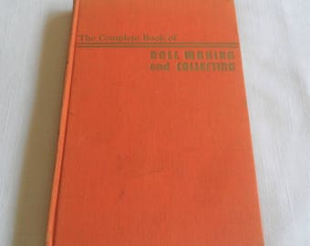 The Complete Book Of Doll Making And Collecting Hardcover 1949