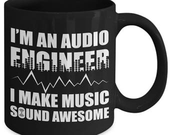 I'm An Audio Engineer I Make Music Sound Awesome Vocal Recording Coffee Mug