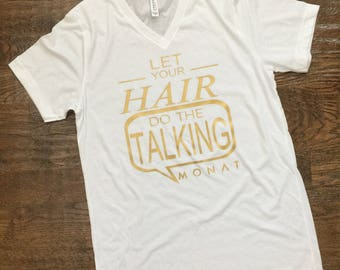 Let your Hair... tee